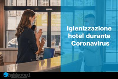 Igienizzazione hotel durante Coronavirus