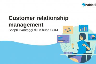come un CRM può aiutare il tuo business